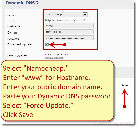 Enter your namecheap dynamic DNS settings and password, then click force next update.